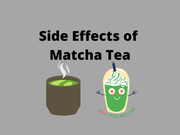 Side Effects of Matcha Tea